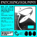 【9/27】Patching for Dummy @CIRCUS TOKYO