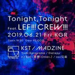 【6/21】Tonight, Tonight Feat.LEF!!!CREW!!!